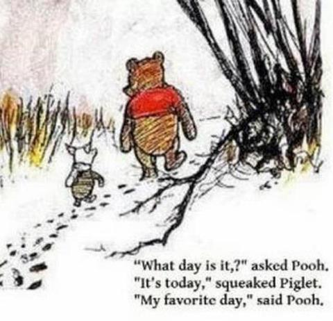 Source A great quote from Winnie the Pooh, A.A. Milne.Illustrated by E. H. Shepard.